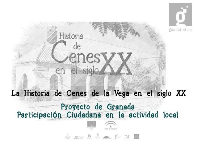 La Historia de Cenes de la Vega en el siglo XXProyecto de GranadaParticipaci n Ciudadana en la actividad localó