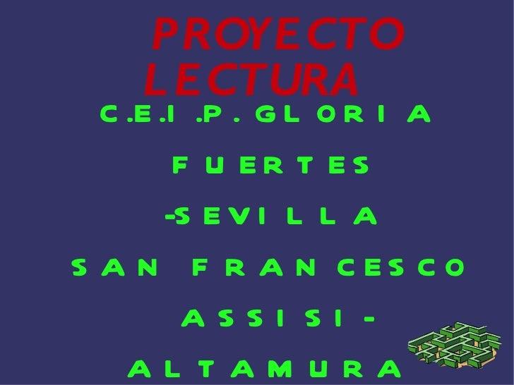 PROYECTO LECTURA  C.E.I.P. GLORIA FUERTES -SEVILLA SAN FRANCESCO ASSISI-ALTAMURA