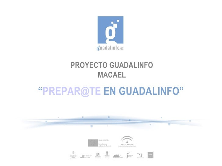 "PROYECTO GUADALINFO MACAEL "" [email_address]  EN GUADALINFO"""