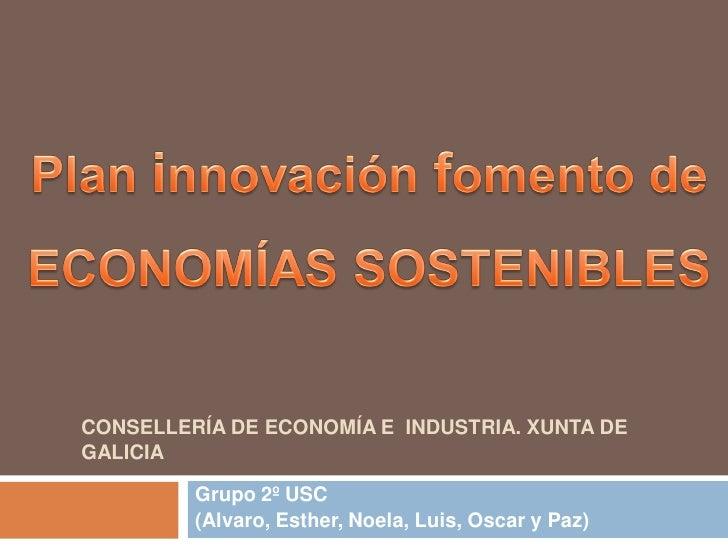 CONSELLERÍA DE ECONOMÍA E INDUSTRIA. XUNTA DE GALICIA           Grupo 2º USC          (Alvaro, Esther, Noela, Luis, Oscar ...