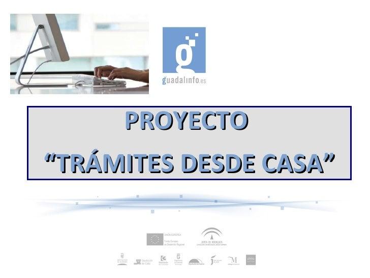"""PROYECTO  """" TRÁMITES DESDE CASA"""""""