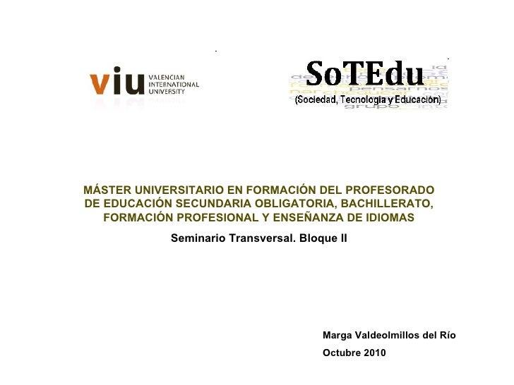 MÁSTER UNIVERSITARIO EN FORMACIÓN DEL PROFESORADO DE EDUCACIÓN SECUNDARIA OBLIGATORIA, BACHILLERATO, FORMACIÓN PROFESIONAL...