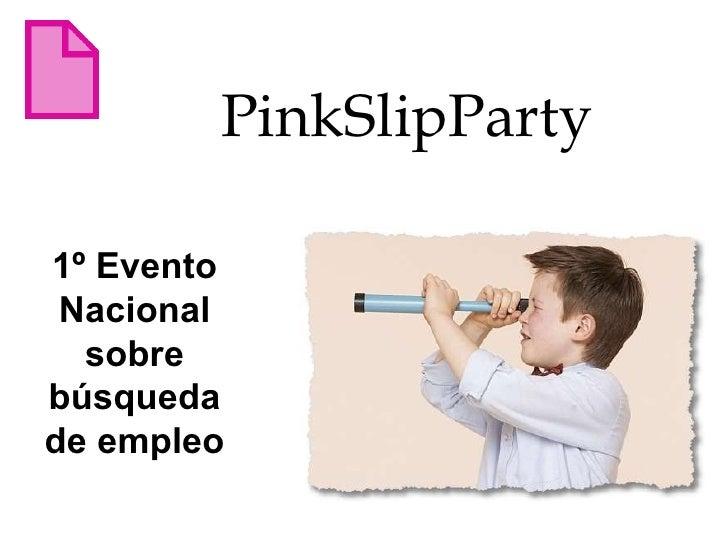 1º Evento Nacional sobre búsqueda de empleo PinkSlipParty