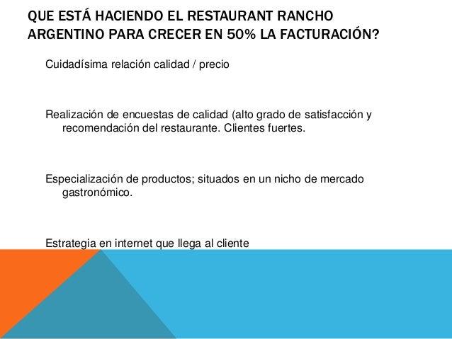 CUAL ES SU OBJETIVO DEL RESTAURANTRANCHO ARGENTINO EN LA WEB?• Objetivo inicial puramente promocional• Avanzó hacia canal ...