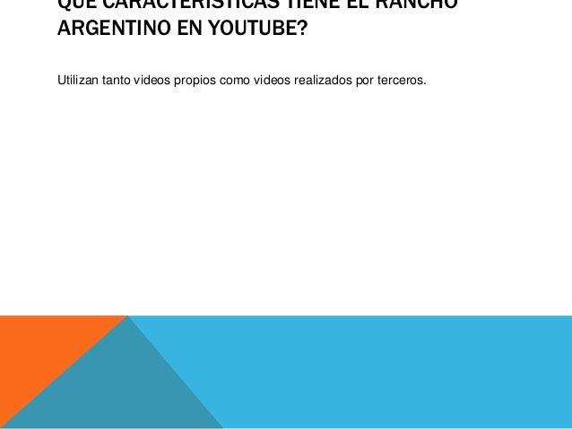 EN REDES SOCIALES DEL RESTAURANTRANCHO ARGENTINO?En materia de recursos no han hecho ninguna inversión en especial ya que ...