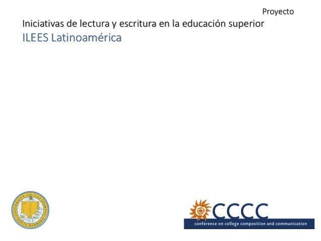 Proyecto Iniciativas de lectura y escritura en la educación superior ILEES Latinoamérica