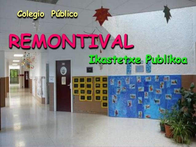 Colegio Público  REMONTIVAL  Ikastetxe Publikoa
