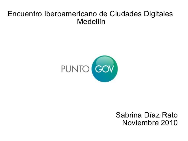 Encuentro Iberoamericano de Ciudades Digitales  Medellín   Sabrina Díaz Rato Noviembre 2010