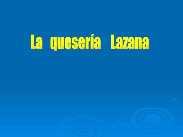 La  quesería  Lazana