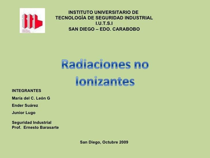 INSTITUTO UNIVERSITARIO DE  TECNOLOGÍA DE SEGURIDAD INDUSTRIAL I.U.T.S.I SAN DIEGO – EDO. CARABOBO INTEGRANTES  María del ...