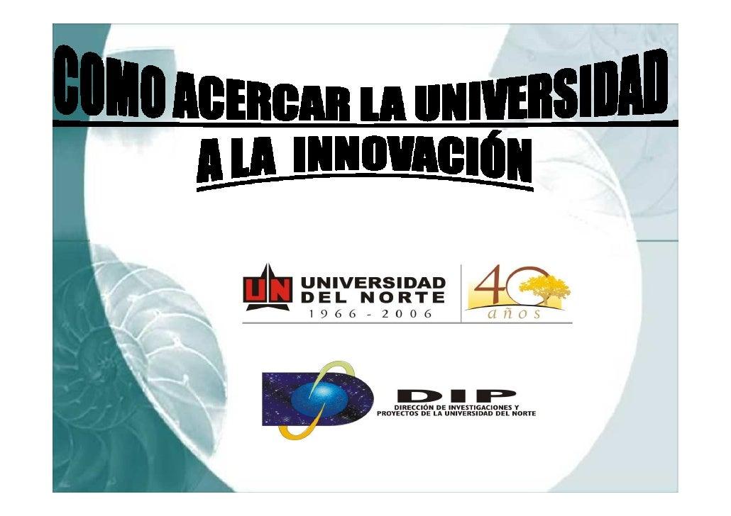 Foro Innovación y Educación Superior: Presentación Raimundo Abello - Universidad del Norte