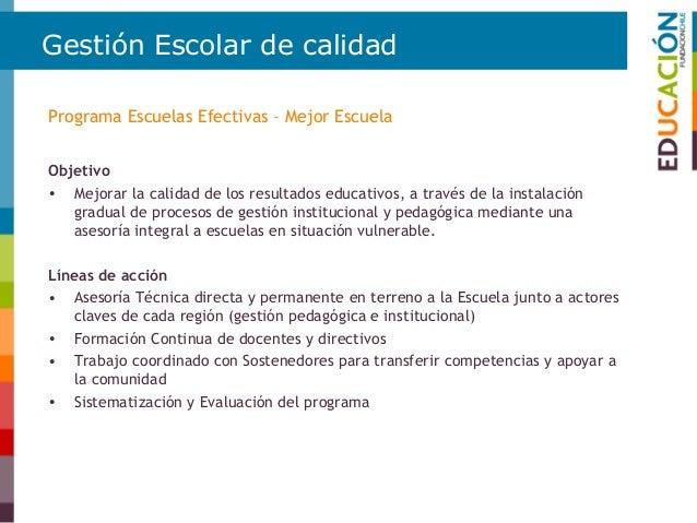 Gestión Escolar de calidad Programa Escuelas Efectivas  4 Regiones  9 comunas  34 escuelas