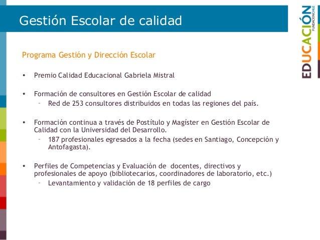 Gestión Escolar de calidad • Participación en programa de Escuelas Críticas del Ministerio de Educación – Apoyo a escuelas...