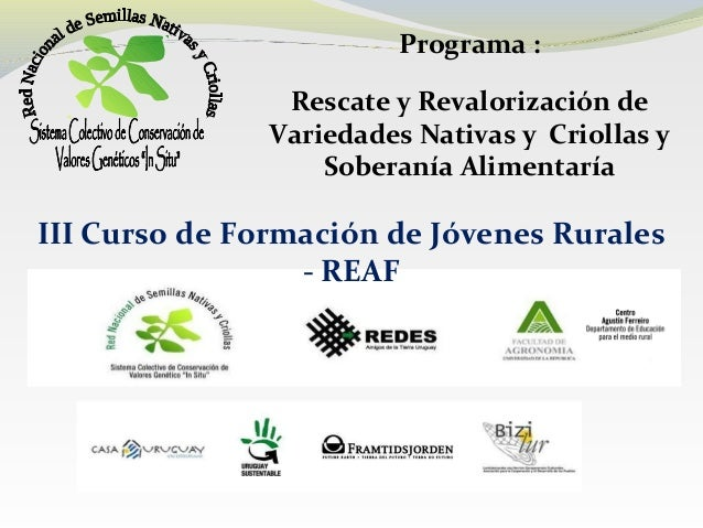 Programa :Rescate y Revalorización deVariedades Nativas y Criollas ySoberanía AlimentaríaIII Curso de Formación de Jóvenes...