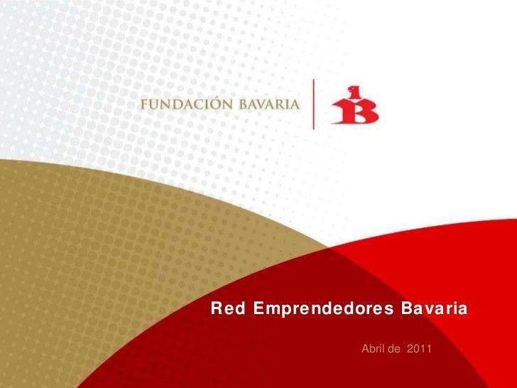 Red Emprendedores Bavaria Abril de  2011