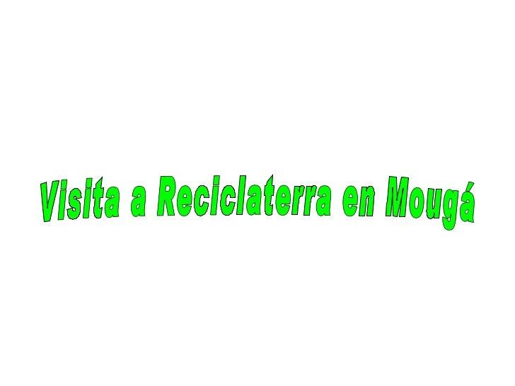 Visita a Reciclaterra en Mougá