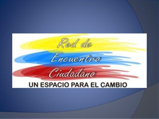 La Red de Encuentro Ciudadano es una organización civil conformada por iniciativa de vecinos de diferentes comunidades del...