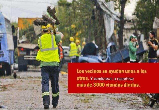 Voluntarios de todas partes del país y del exterior comienzan a llegar y ayudar.