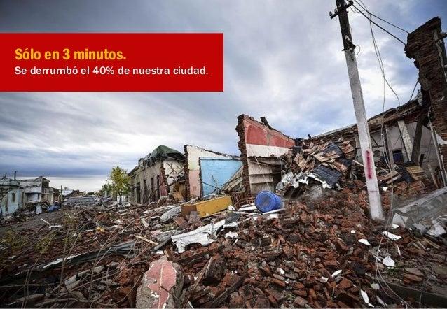 Una ciudad de 20.000 habitantes, con un total de 6.196 viviendas 2200 hogares afectados • 700 totalmente destruidos • 700 ...