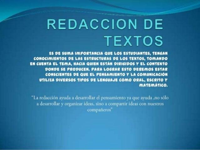 Producción de textos Las diferentes maneras en que nos comunicamos, recibimos y transmitimos información, utilizamos y nos...
