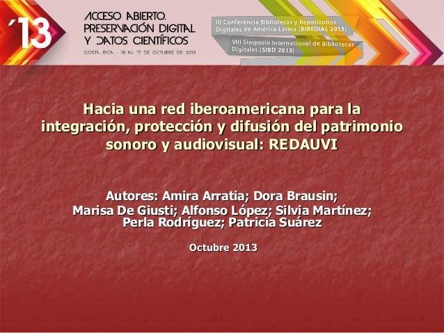 Hacia una red iberoamericana para la integración, protección y difusión del patrimonio sonoro y audiovisual: REDAUVI Autor...