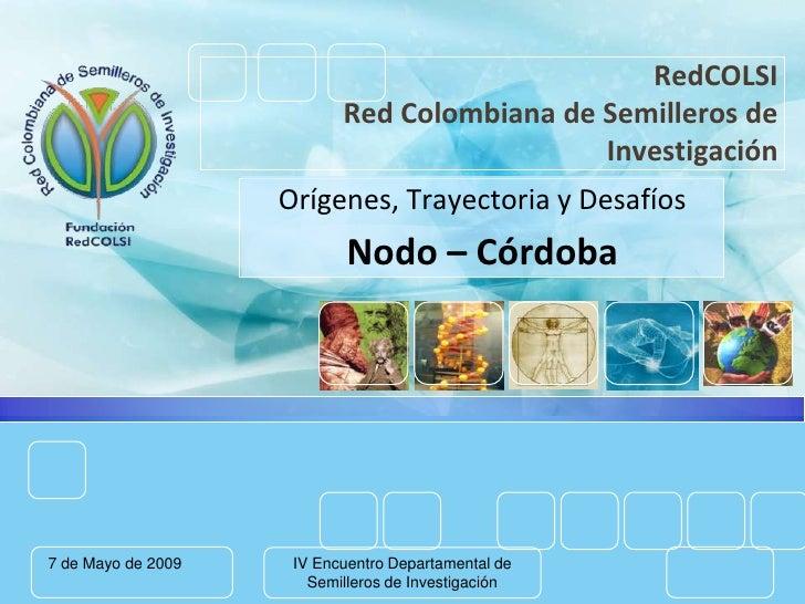 RedCOLSI                            Red Colombiana de Semilleros de                                              Investiga...