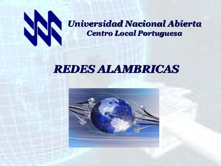 Universidad Nacional Abierta Centro Local Portuguesa REDES ALAMBRICAS