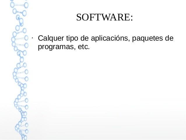 SOFTWARE: ● Calquer tipo de aplicacións, paquetes de programas, etc.