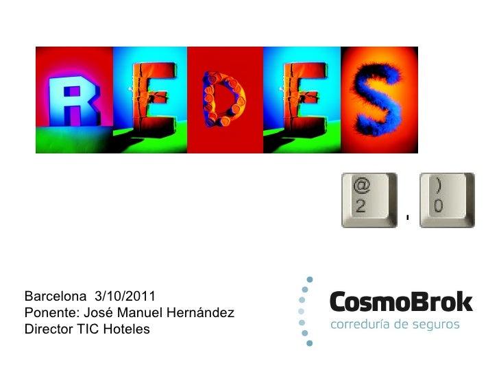 . Barcelona  3/10/2011 Ponente: José Manuel Hernández Director TIC Hoteles