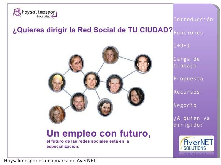 ¿Quieres dirigir la Red Social de TU CIUDAD? Un empleo con futuro,  el futuro de las redes sociales está en la especializa...