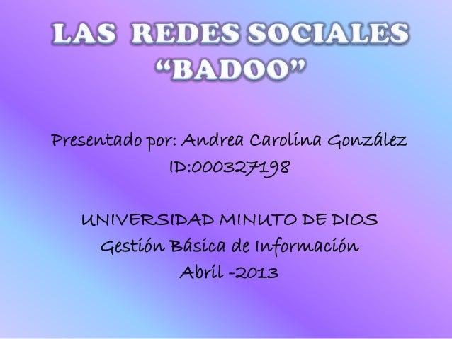 Presentado por: Andrea Carolina González              ID:000327198   UNIVERSIDAD MINUTO DE DIOS    Gestión Básica de Infor...