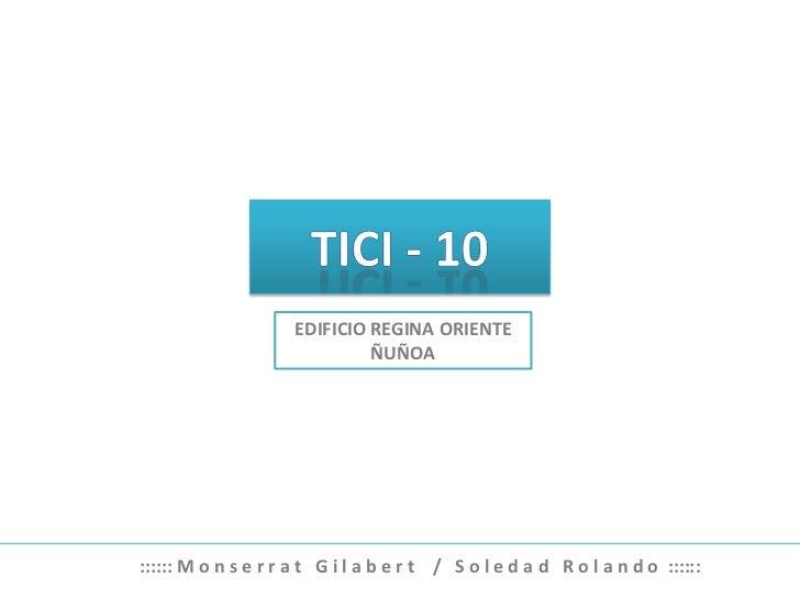 TICI - 10<br />EDIFICIO REGINA ORIENTE<br />ÑUÑOA<br />:::::: M o n s e r r a t   G i l a b e r t    /   S o l e d a d   R...