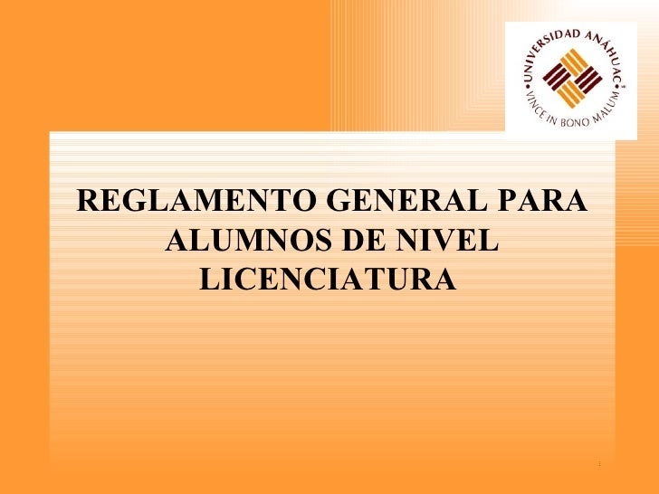 REGLAMENTO GENERAL PARA ALUMNOS DE NIVEL LICENCIATURA