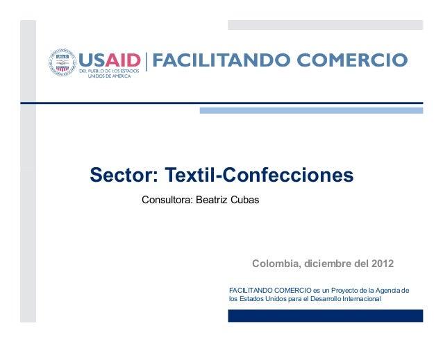 Sector: Textil-Confecciones     Consultora: Beatriz Cubas                             Colombia, diciembre del 2012        ...