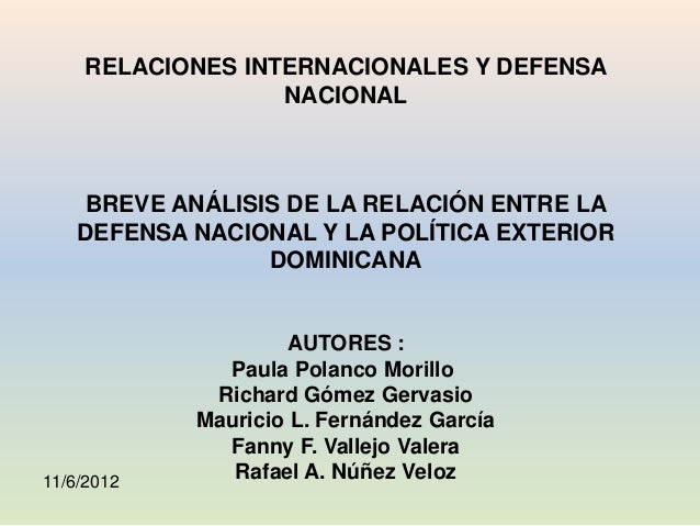RELACIONES INTERNACIONALES Y DEFENSA NACIONAL  BREVE ANÁLISIS DE LA RELACIÓN ENTRE LA DEFENSA NACIONAL Y LA POLÍTICA EXTER...