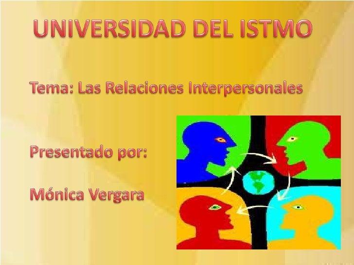 ¿Qué son las Relaciones              Interpersonales?Una relación interpersonal es una interacción  reciproca entre dos o ...