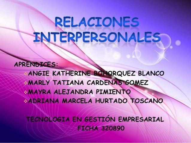 APRENDICES:  ANGIE KATHERINE BOHORQUEZ BLANCO  MARLY TATIANA CARDENAS GOMEZ  MAYRA ALEJANDRA PIMIENTO  ADRIANA MARCELA...