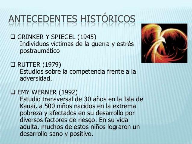 ANTECEDENTES HISTÓRICOS GRINKER Y SPIEGEL (1945)   Individuos víctimas de la guerra y estrés   postraumático RUTTER (197...