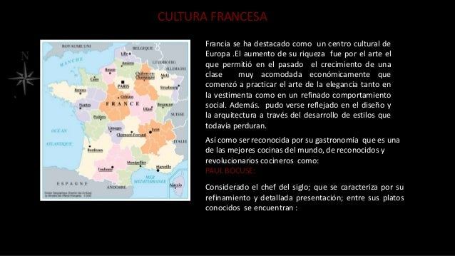 CULTURA FRANCESA Francia se ha destacado como un centro cultural de Europa .El aumento de su riqueza fue por el arte el qu...