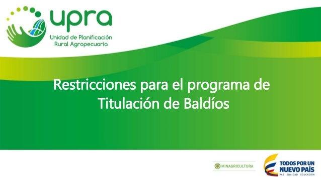 Restricciones para el programa de Titulación de Baldíos