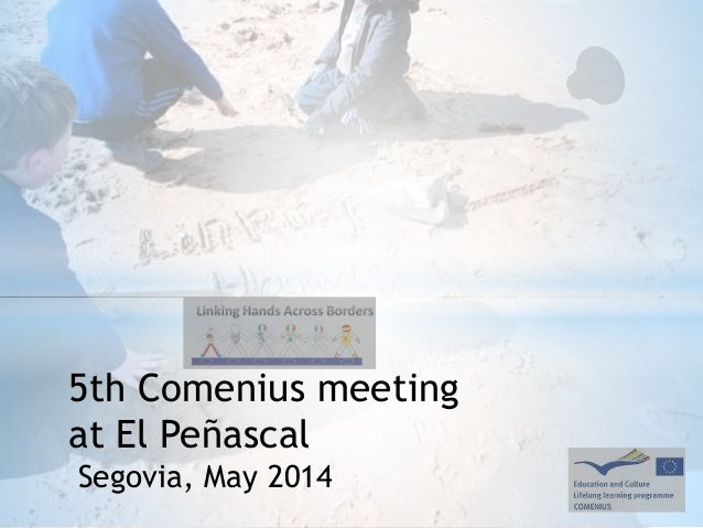 5th Comenius meeting at El Peñascal Segovia, May 2014