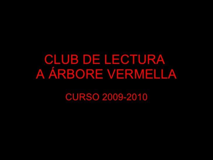CLUB DE LECTURA  A ÁRBORE VERMELLA CURSO 2009-2010