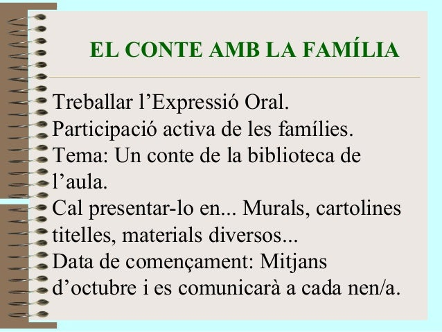 EL CONTE AMB LA FAMÍLIA  Treballar l'Expressió Oral.  Participació activa de les famílies.  Tema: Un conte de la bibliotec...