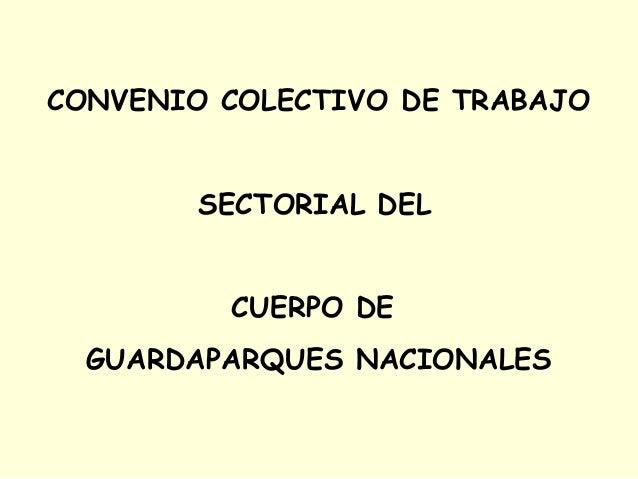 CONVENIO COLECTIVO DE TRABAJO SECTORIAL DEL CUERPO DE GUARDAPARQUES NACIONALES