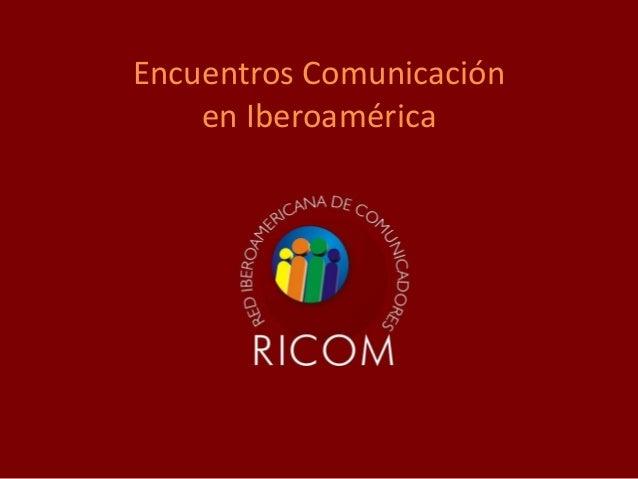 Encuentros Comunicación en Iberoamérica