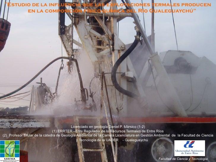 """""""Estudio de la influencia que las explotaciones termales producen         en la composición físico-química del Río Gualegu..."""