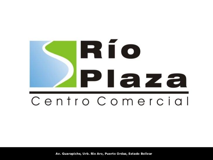 Av. Guarapiche, Urb. Río Aro, Puerto Ordaz, Estado Bolívar