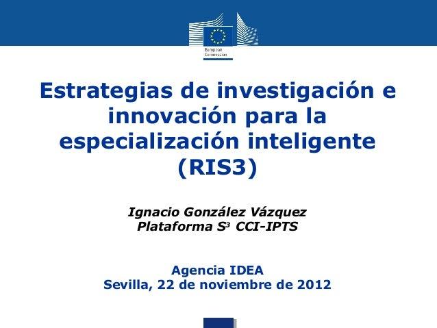 Estrategias de investigación e      innovación para la especialización inteligente            (RIS3)        Ignacio Gonzál...