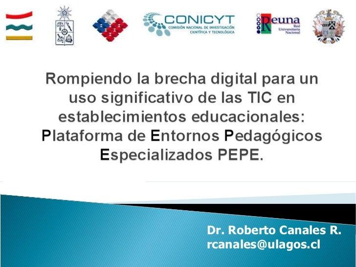 Dr. Roberto Canales R. rcanales@ulagos.cl