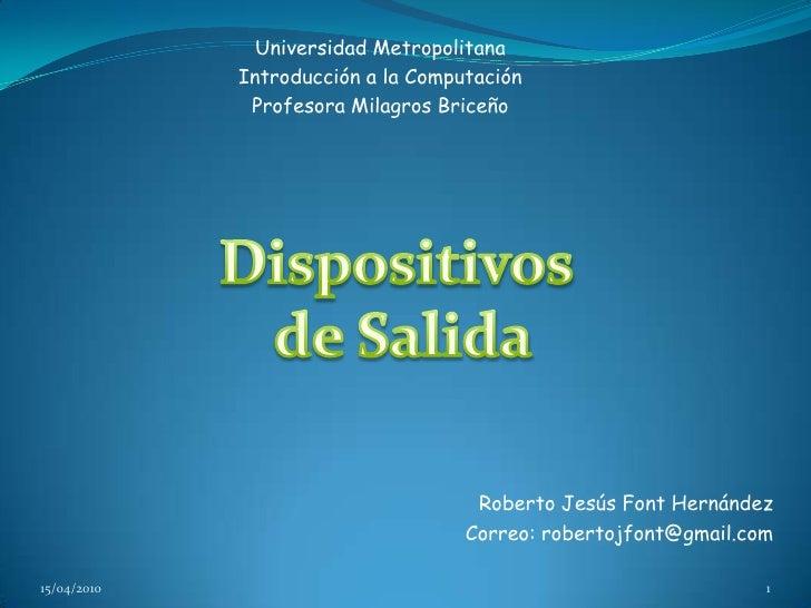 Universidad Metropolitana              Introducción a la Computación               Profesora Milagros Briceño             ...